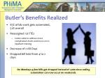 butler s benefits realized
