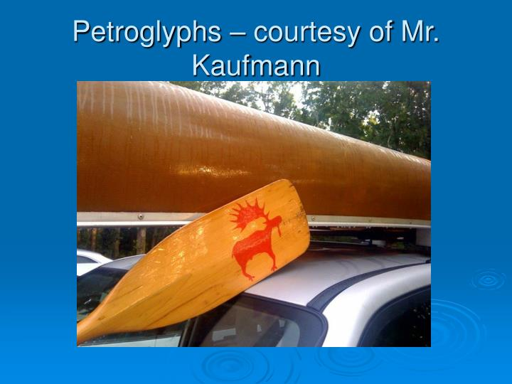 Petroglyphs – courtesy of Mr. Kaufmann