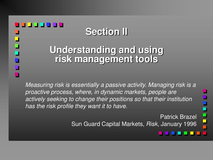 section ii understanding and using risk management tools n.