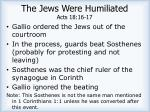 the jews were humiliated acts 18 16 171
