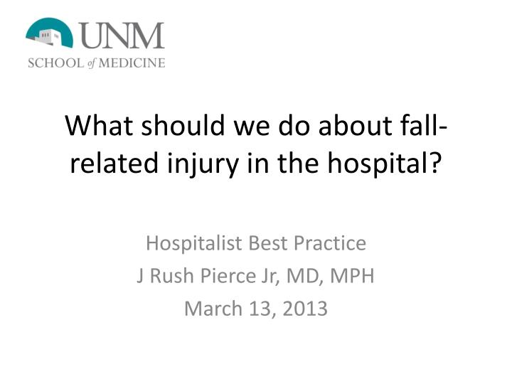 what should we do about fall related injury in the hospital n.