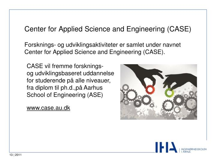 Center for Applied Science and Engineering (CASE)