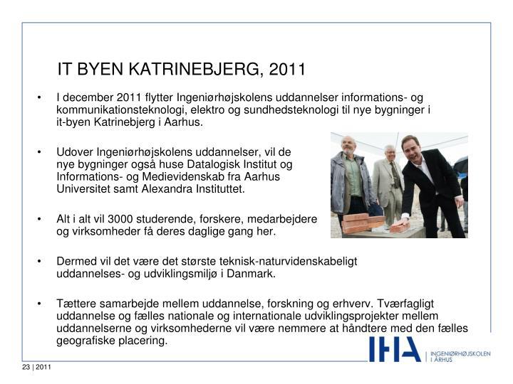 IT BYEN KATRINEBJERG, 2011