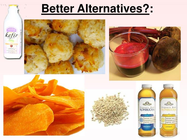 Better Alternatives?
