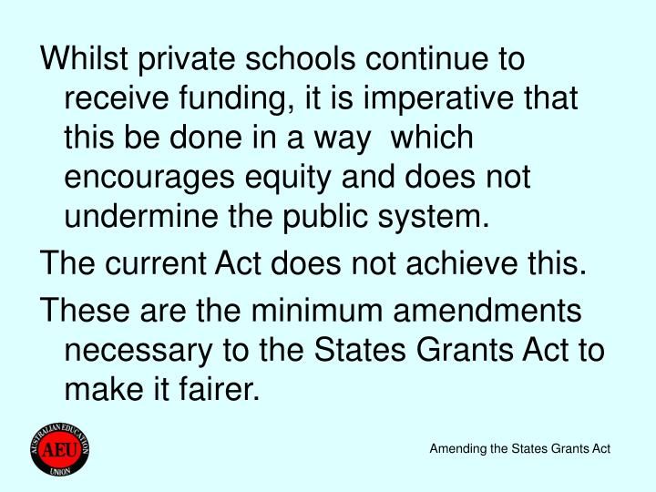 Whilst private schools continue to receive funding, it is imperative that this be done in a way  whi...
