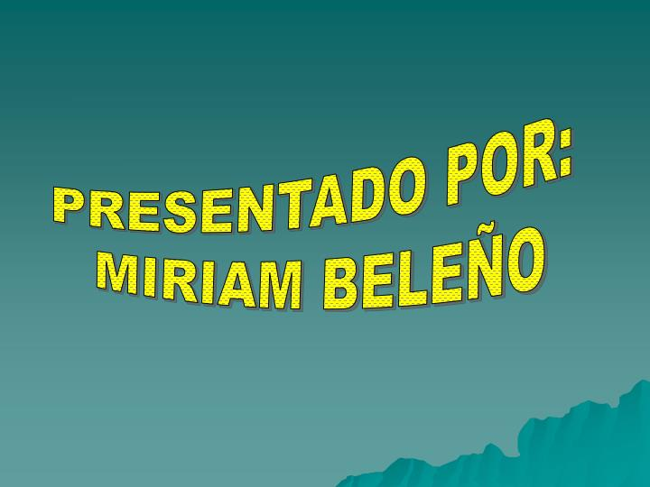PRESENTADO POR: