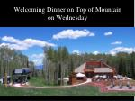 welcoming dinner on top of mountain on wednesday