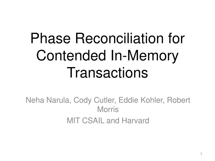 Phase reconciliation for contended in memory transactions