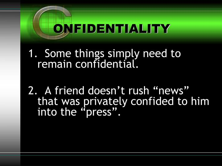 ONFIDENTIALITY