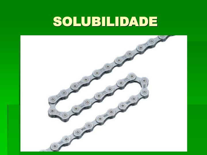 SOLUBILIDADE