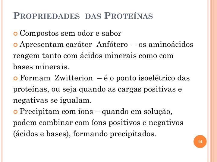 Propriedades  das Proteínas