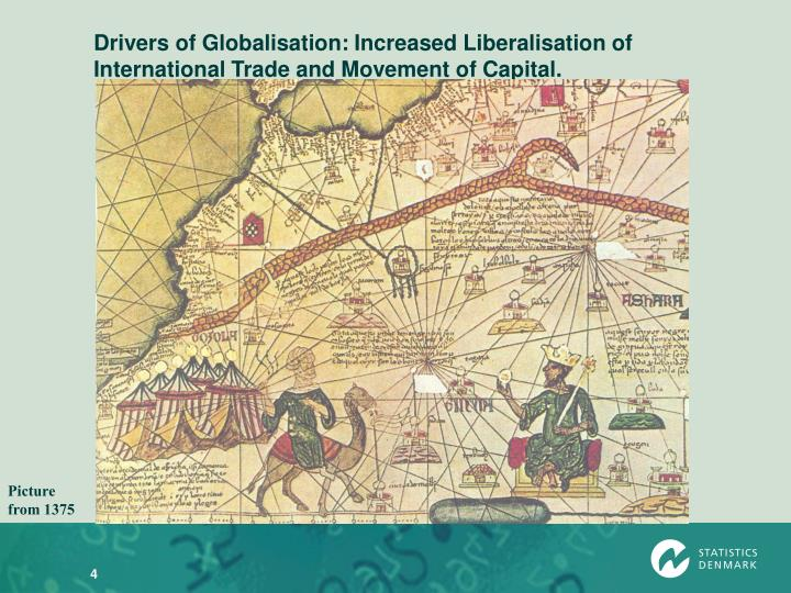 Drivers of Globalisation: Increased Liberalisation of International Trade and Movement of Capital.