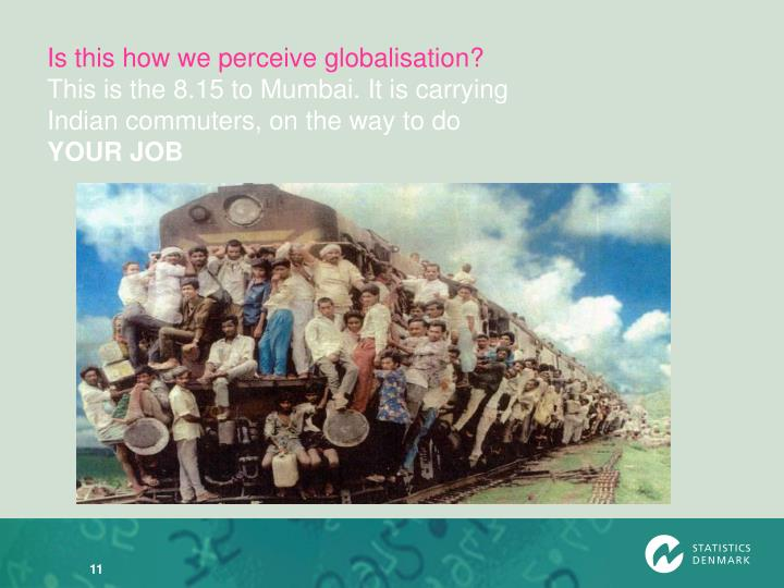 Is this how we perceive globalisation?