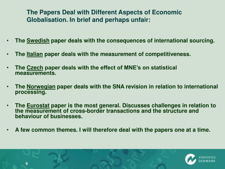 The Papers Deal with Different Aspects of Economic Globalisation. In brief and perhaps unfair: