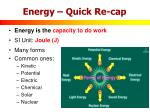 energy quick re cap