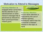 motivation to attend to messages