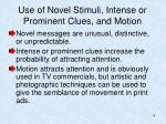 use of novel stimuli intense or prominent clues and motion