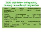 2009 els f l vi befogadott de m g nem elb r lt p ly zatok