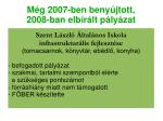 m g 2007 ben beny jtott 2008 ban elb r lt p ly zat