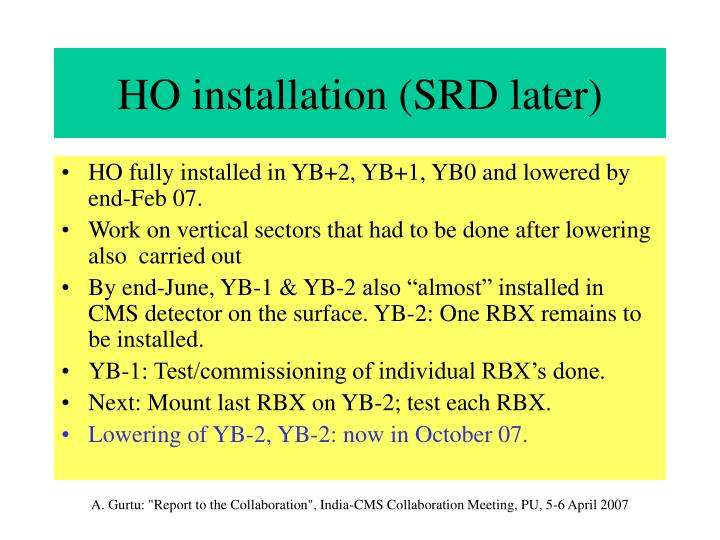 HO installation (SRD later)