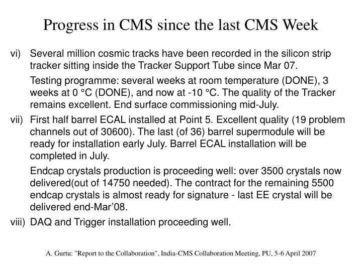 Progress in CMS since the last CMS Week