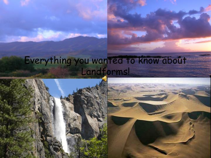 Everything you wanted to know about landforms