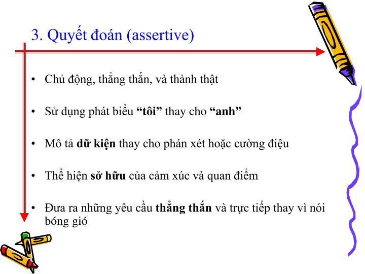 3. Quyết đoán (assertive)