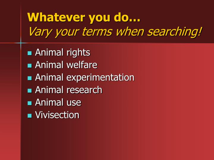 Whatever you do vary your terms when searching