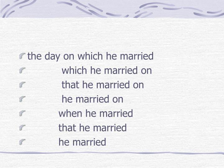 the day on which he married