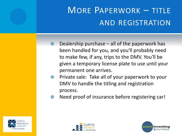 More Paperwork – title and registration