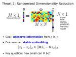 thrust 2 randomized dimensionality reduction