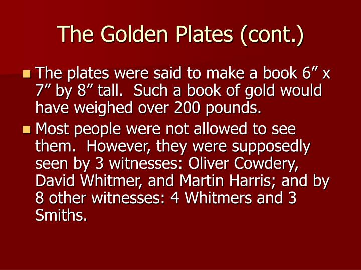 The Golden Plates (cont.)