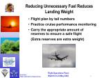 reducing unnecessary fuel reduces landing weight