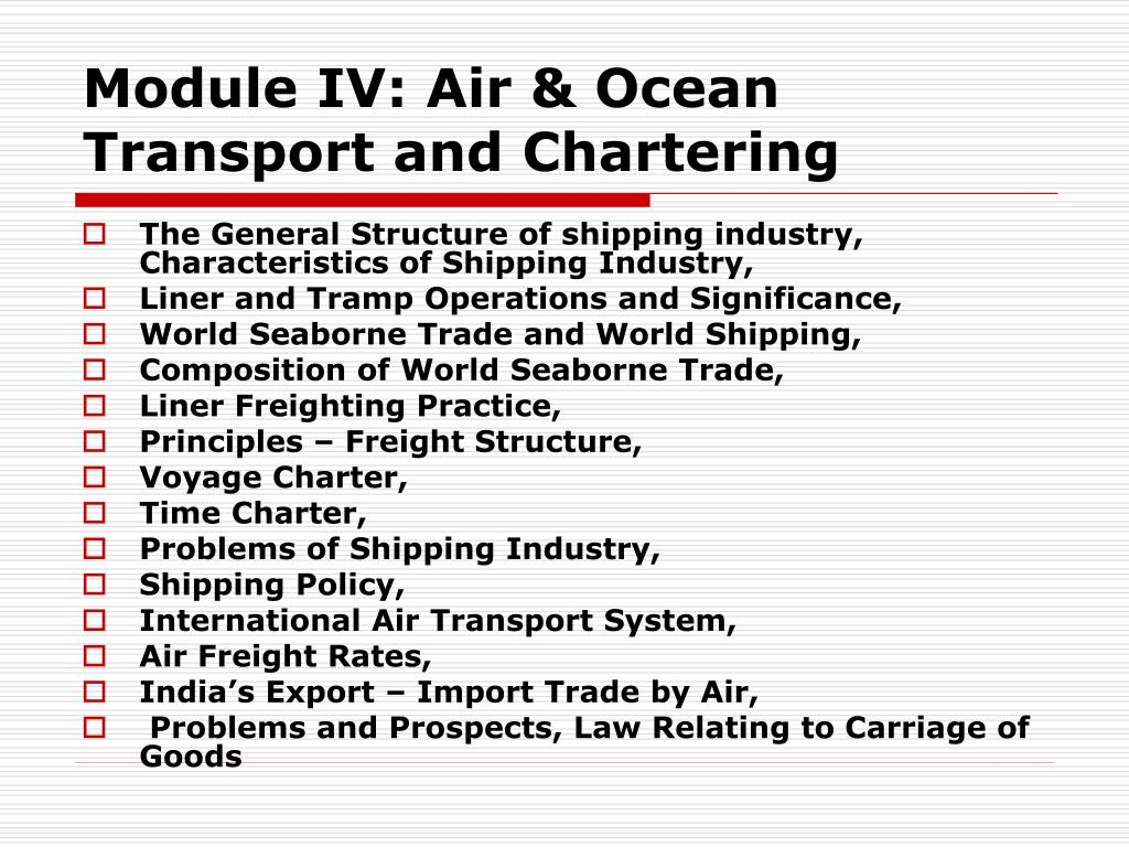 PPT - Module IV: Air & Ocean Transport and Chartering PowerPoint