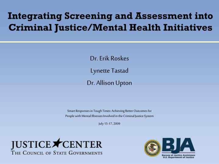 Ppt Integrating Screening And Assessment Into Criminal Justice Mental Health Initiatives Powerpoint Presentation Id 6214039