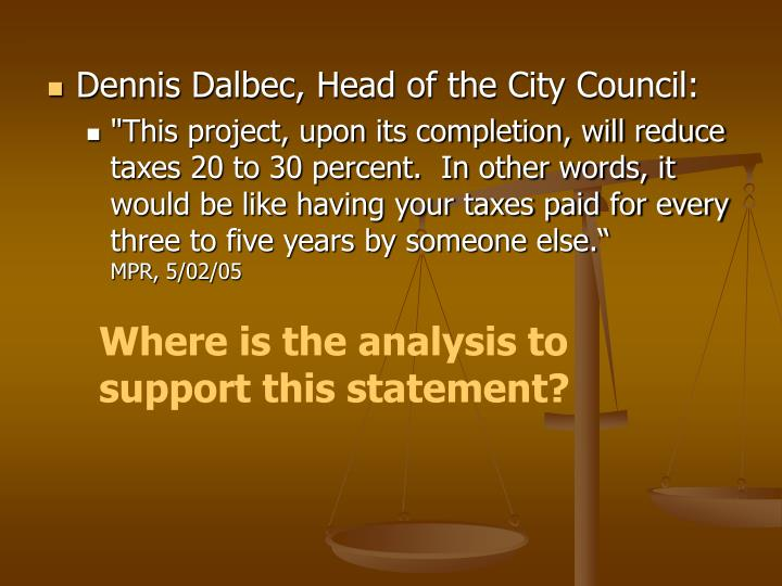 Dennis Dalbec, Head of the City Council: