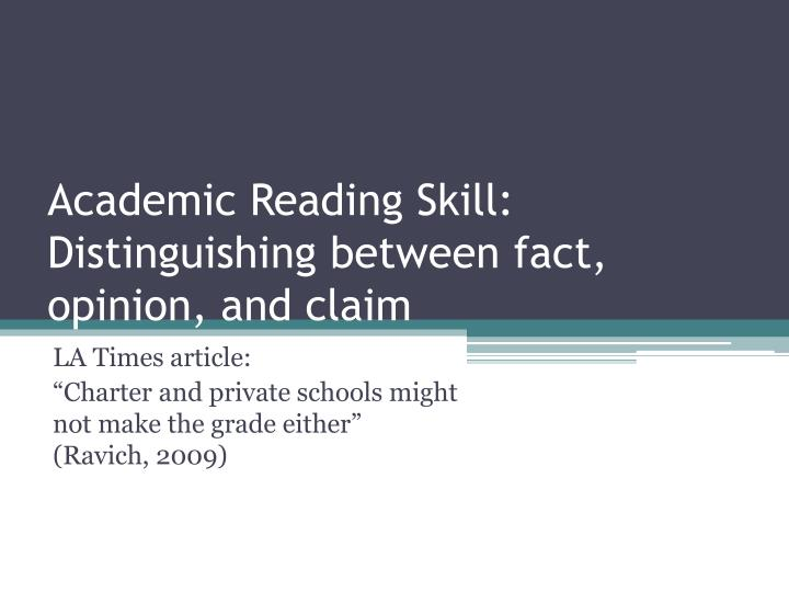 academic reading skill distinguishing between fact opinion and claim n.