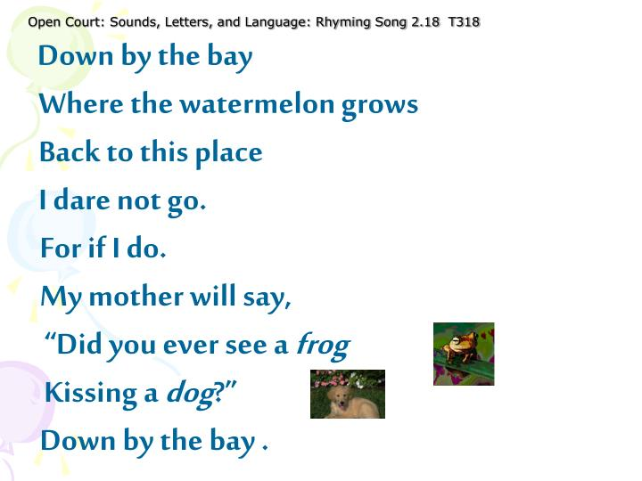 Open Court: Sounds, Letters, and Language: Rhyming Song 2.18  T318