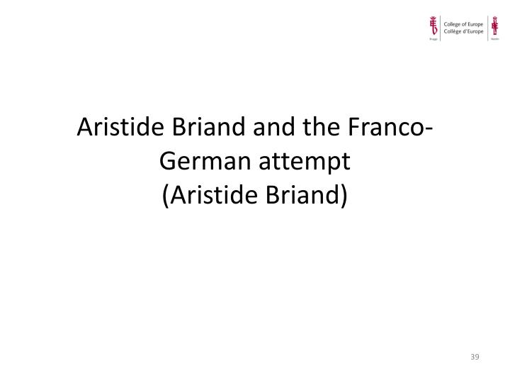Aristide Briand and the Franco-German attempt