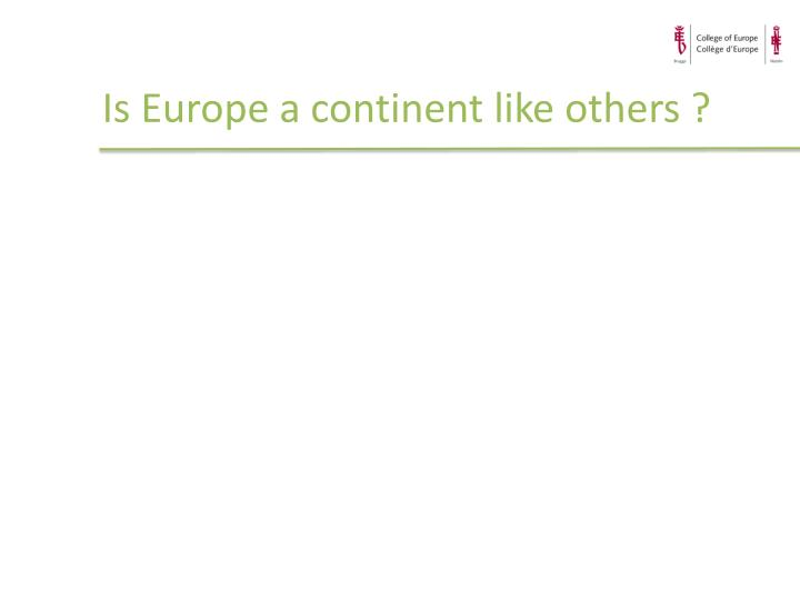 Is Europe a continent like others ?