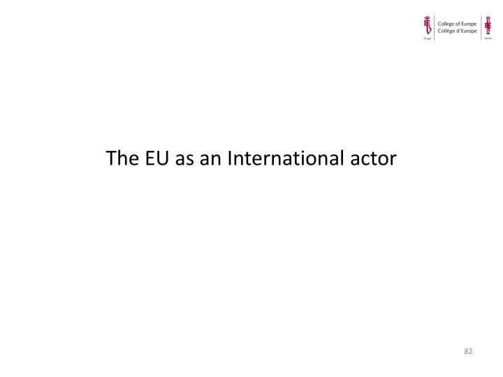 The EU as an International actor