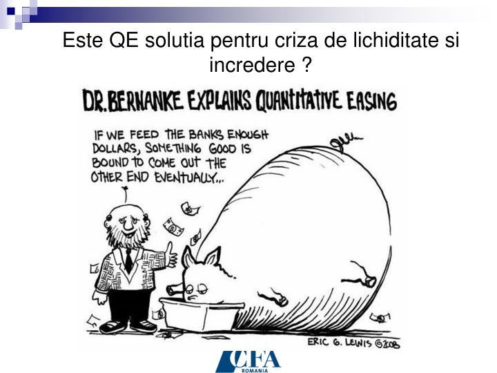 Este QE solutia pentru criza de lichiditate si incredere ?