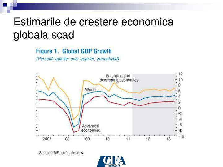 Estimarile de crestere economica globala scad