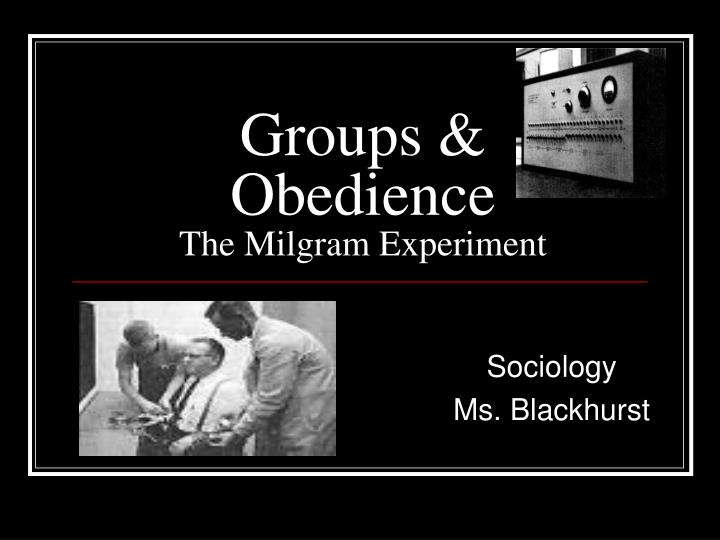 groups obedience the milgram experiment