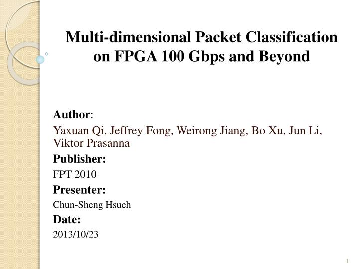 PPT - Multi-dimensional Packet Classification on FPGA 100