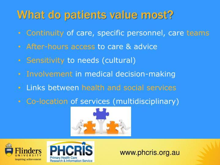 What do patients value most?