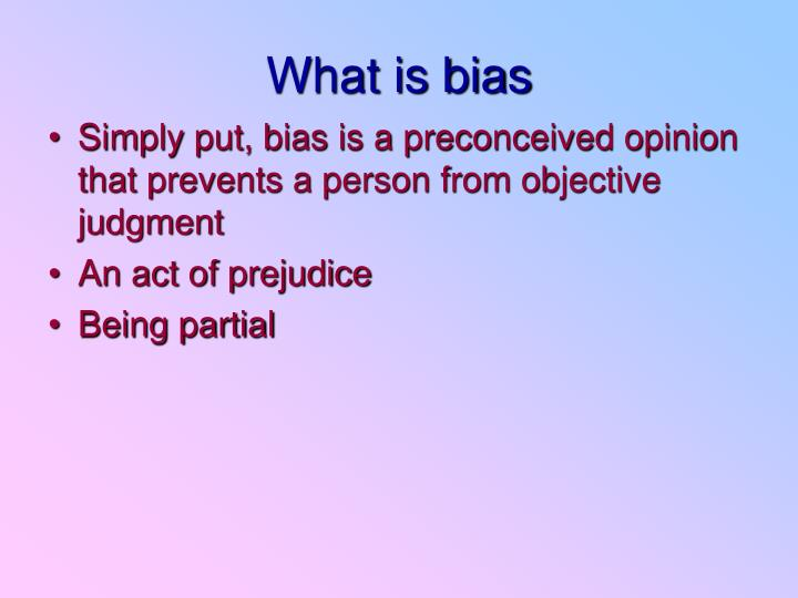 What is bias