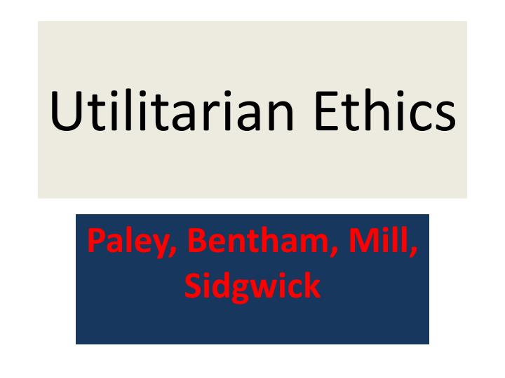 ethics utilitarianism 2 essay In john stuart mill's essay on nature he utilitarianism vgs dentological ethics applied business ethics: a skills-based approach cengage learning isbn 978.