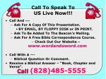 call to speak to us live now