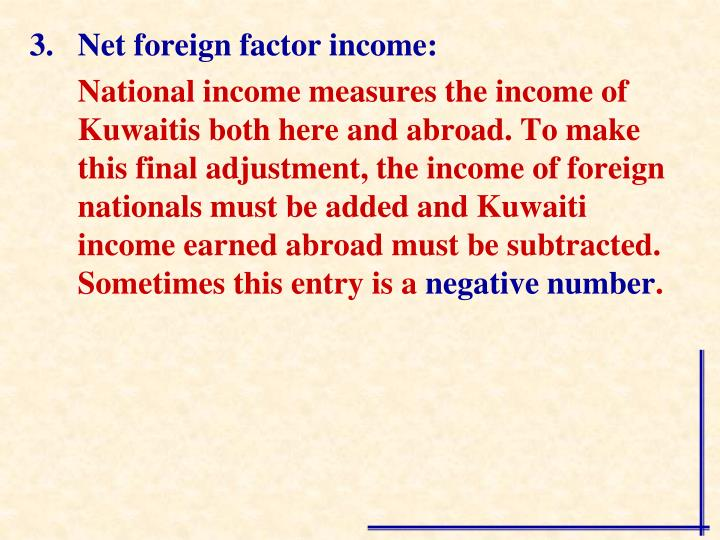 Net foreign factor income: